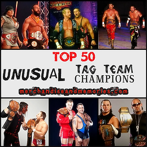 Top 50 Unusual Tag Team Champions