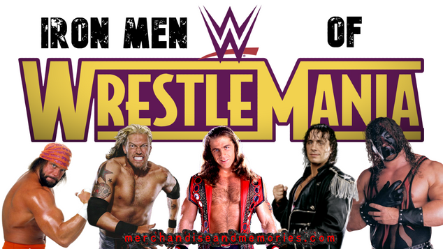 Iron Men Of WrestleMania
