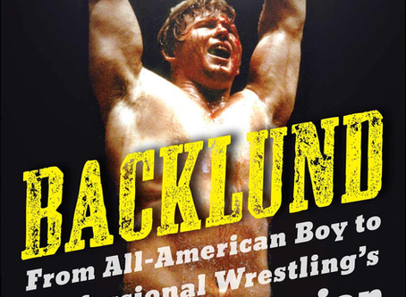 Bulldog's Bookshelf: Backlund - From All-American Boy to Professional Wrestling's World Champion