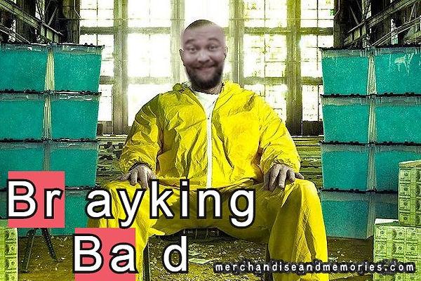 Brayking Bad