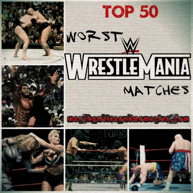Top 50 Worst WrestleMania Matches
