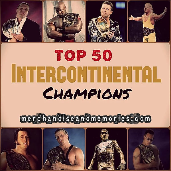 Top 50 Intercontinental Champions