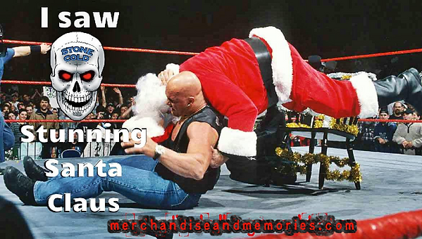 I Saw Stone Cold Stunning Santa Claus