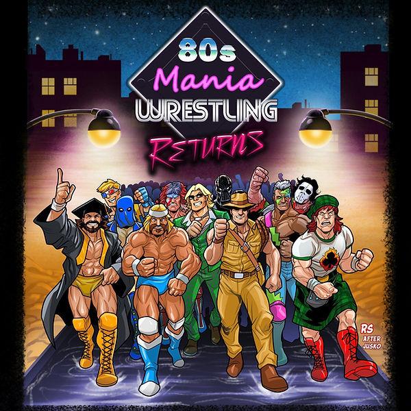 80s Wrestling Mania Returns