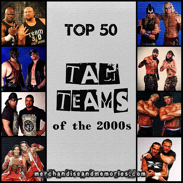 Top 50 Tag Teams Of The 2000s