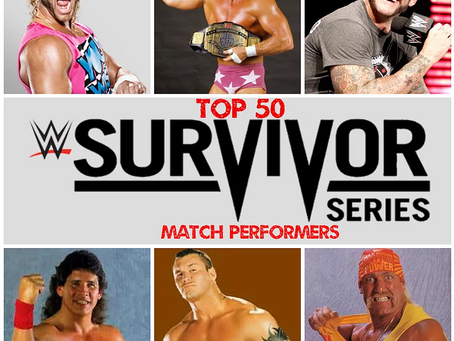Top 50 Survivor Series Match Performers (Updated for 2020)