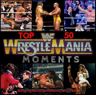 Top 50 WrestleMania Moments
