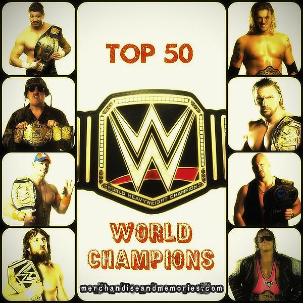 Top 50 WWE World Champions
