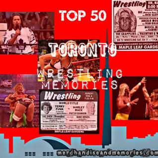 Top 50 Toronto Wrestling Memories