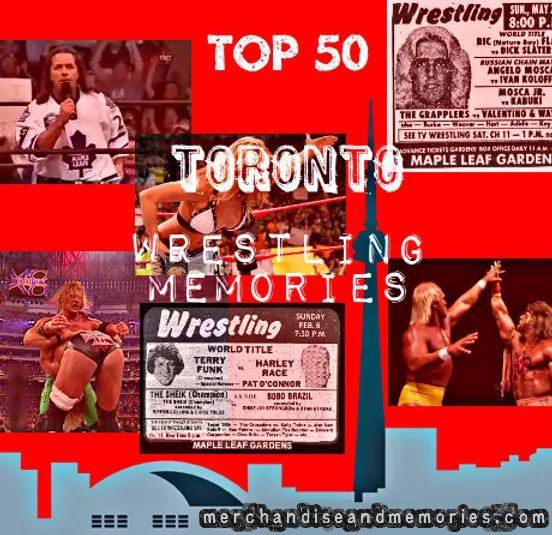Top 50 Toronto Wrestling Memories