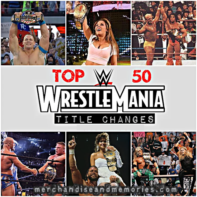 Top 50 WrestleMania Title Changes