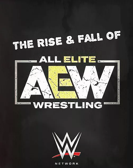 WWE Network To Air _Rise & Fall of AEW_