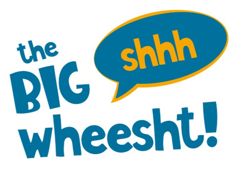The BIG Wheesht!