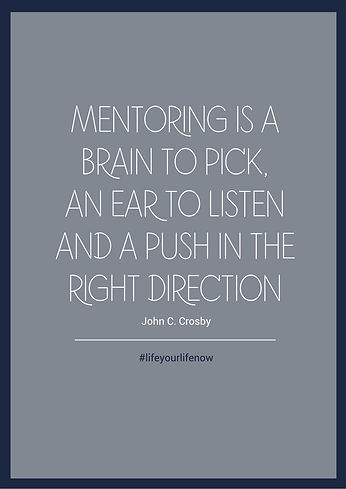 Mentoring is a brain to pick, an ear to listen and a push in the right direction