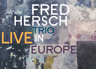 Fred Hersch Trio - Live in Europe Release