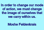Feldenkrais Toronto West recognizes that Moshe Feldenkrais' Master Moves is an edited transcription of a five-day public workshop taught by Dr. Feldenkrais at Mann Ranch in northern California in 1979. The theoretical discussions and the movement experiences are interwoven throughout the book making the relationship between theory and practice in the Feldenkrais Method® more and more evident. Feldenkrais Toronto West and Feldenkrais method helps you manage joint or back pain, knee or hip replacement, improve balance, mobility and vitality. Feldenkrais Toronto West offers gentle, easy Feldenkrais movement classes for any age, ability to improve recovery from injury or surgery, walking better, preventing falling. Feldenkrais Toronto West offers classes to improve performance in sports, arts, including theatre, dance, music. Feldenkrais Toronto offers Feldenkrais movement classes to reduce pain, improve balance, mobility. Feldenkrais Toronto West provides Feldenkrais movement classes.