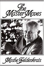 Feldenkrais Toronto West & Moshe Feldenkrais in The Master Moves uses movement classes to teach how to move efficiently using gentle & relaxed movement exercises that help to reduce pain & stiffness which improves your function. Feldenkrais Method neuro movements rewire brain to improve posture, reduce chronic joint pain, acute back pain, knee, hip replacement, improve balance, neurological disorders, improve posture. Feldenkrais Method helps chronic or acute pain & enhance movement abilities. Feldenkrais Toronto West somatic education classes in neuroplasticity, stroke, improves recovery from surgery, walk move better and senior fall prevention. Awareness Through Movement, Functional Integration help sports injury pain, prevent falls for seniors, swimming, dance, musician. Feldenkrais workshops and class series. Moshe Feldenkrais inventor discover of Feldenkrais method. Sue Seto Guild Certified Feldenkrais Practitioner. Feldenkrais improve mobility reduce pain neck & shoulder pain.