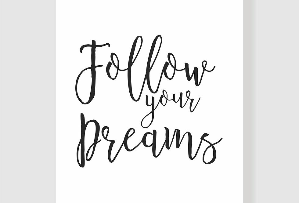 Quadro Follow Your Dreams