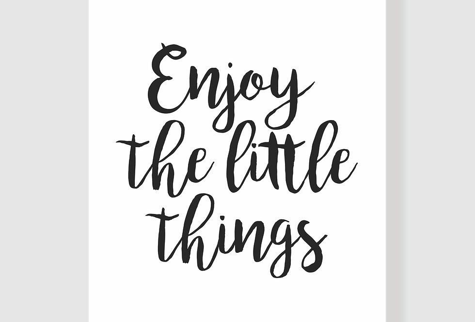 Quadro Enjoy The Little Things