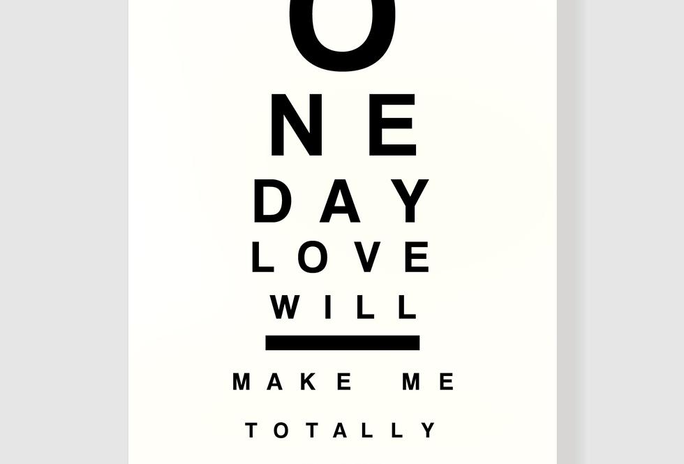 Quadro Onde Day Love Will...