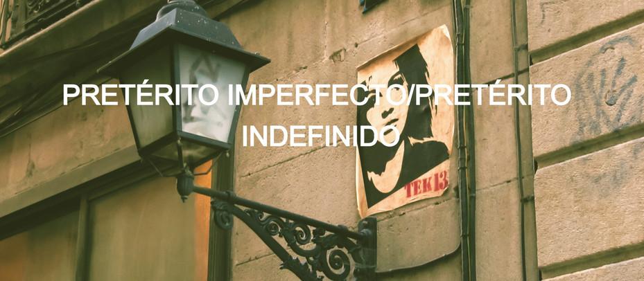 PRETÉRITO IMPERFECTO Y PRETÉRITO INDEFINIDO (Pretérito perfecto simple)