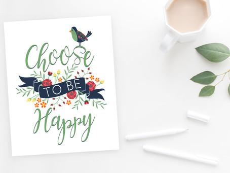 Choose To Be Happy FREE Printable