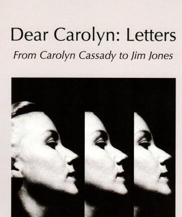 Dear Carolyn: Letters from Carolyn Cassady to Jim Jones, edited by Jim Jones