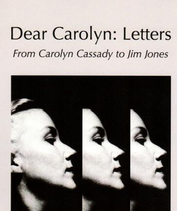 Dear Carolyn Letters From Carolyn Cassady To Jim Jones Edited By