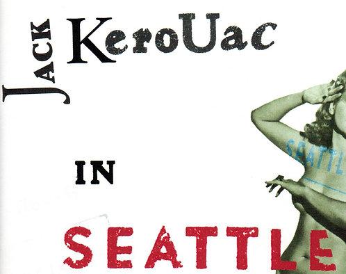 Jack Kerouac in Seattle by Jim Jones