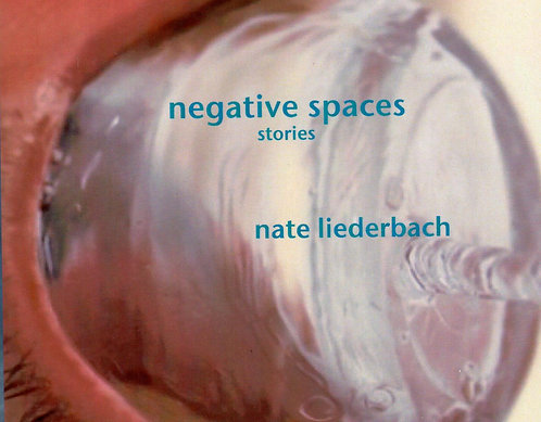 negative spaces: stories by nate liederbach