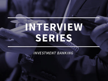 Interview: Investment Banking