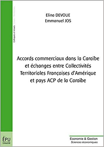 Accords commerciaux dans la Caraïbe et échanges entre Collectivités Territoriales Françaises d'Amérique et pays ACP de la Caraïbe
