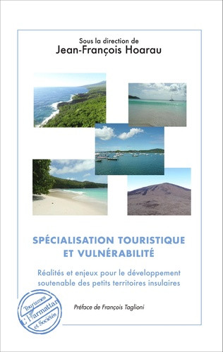 SPÉCIALISATION TOURISTIQUE ET VULNÉRABILITÉ : Réalités et enjeux pour le développement soutenable des petits territoires insulaires