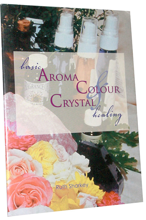 Basic Aroma, Colour, Gem & Crystal Healing