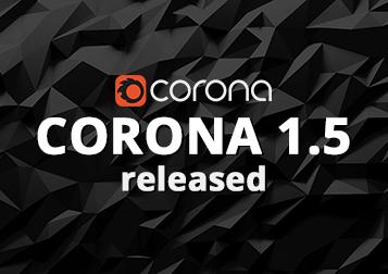Corona Renderer 1.5 release