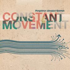 Þorgrímur Jónsson Quintet - Constant Movement