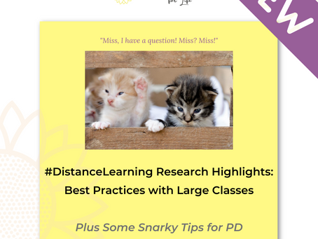 #DistanceLearning Research Highlights: Best Practices with Large Classes, Plus Snarky Tips for PD