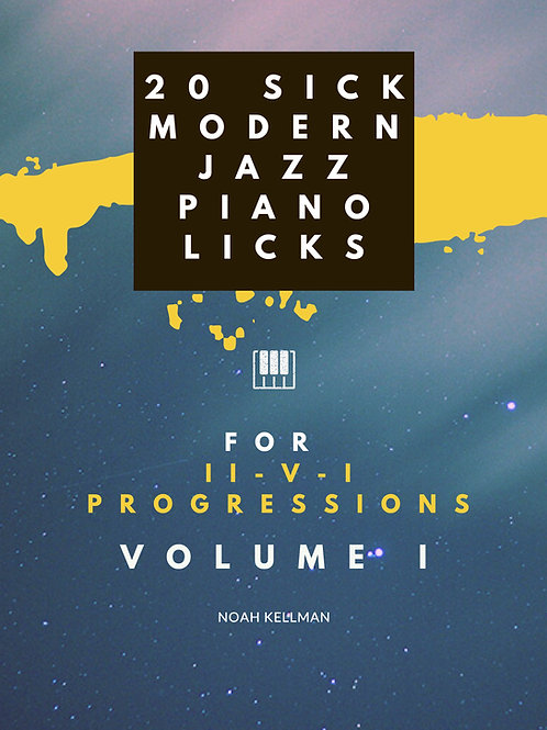 20 Sick Modern Jazz Piano Licks Volume I: II-V-I Progressions