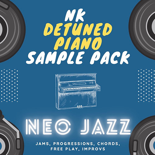 NK Detuned Piano Sample Pack - NEO JAZZ
