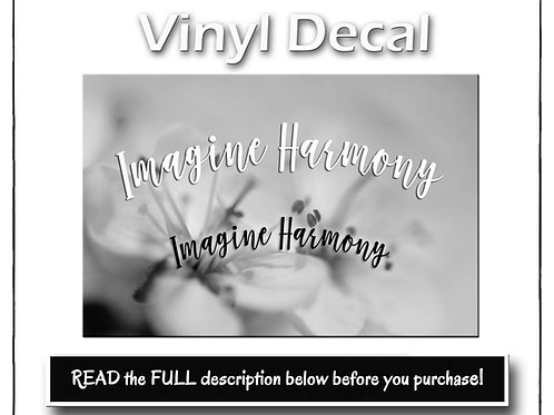 Decal, Vinyl Decal, Oracal 651 Permanent Decal, Imagine Harmony Decal, G