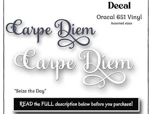 Carpe Diem Vinyl Decal, Oracal 651
