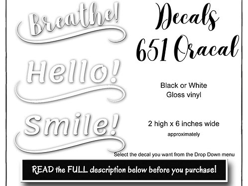 Decal, Vinyl Decal, Oracal 651 Permanent, Breathe Decal, Hello Decal, Smile Deca