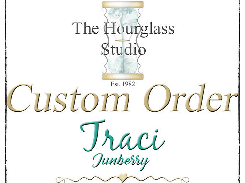 Personal Custom Order for Traci/Junberry