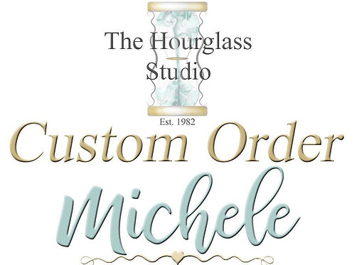 Personalized Custom Order for  Michele