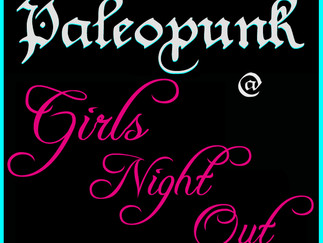 Paleopunk Pro @ Girls Night Out!