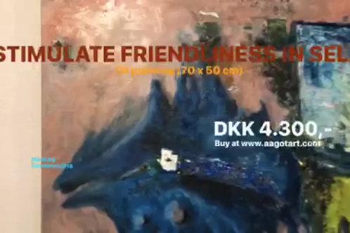 """""""STIMULATE FRIENDLINESS IN SELF"""""""