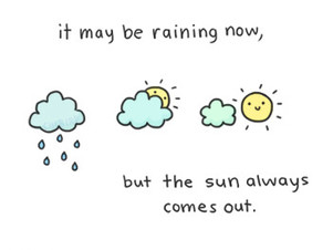 The Sun always comes out after a rain.