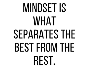 """Mindset is what separates the best from the rest."""