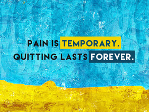 Quitting is more painful.