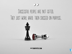 """Work hard and succeed on purpose"""